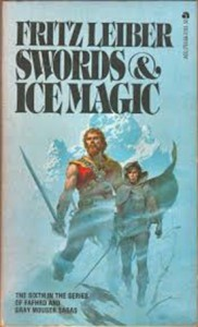 Fritz Leiber's Fafhrd and the Gray Mouser, again, in Swords and Ice Magic