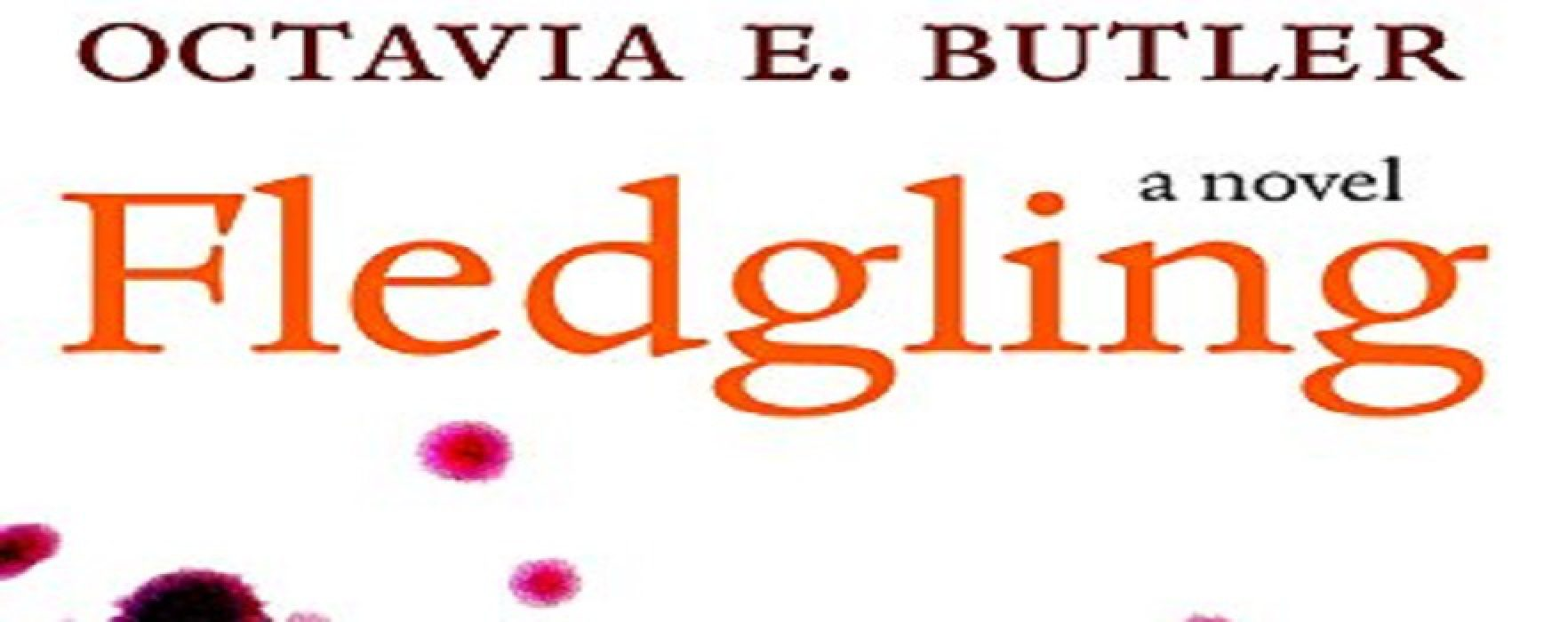 Fledgling: A Look Back at Octavia Butler