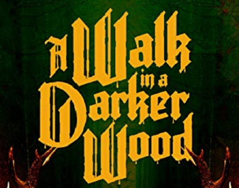 a walk in a darker wood
